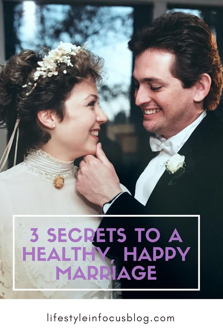 3 Secrets to a Healthy, Happy Marriage